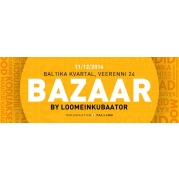 Bazaar by Loomeinkubaator© [11. detsember, Tallinna Loomeinkubaator]